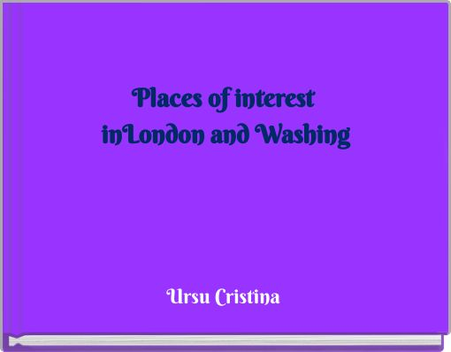 Places of interest inLondon and Washing