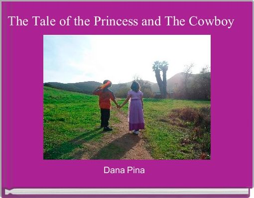 The Tale of the Princess and The Cowboy
