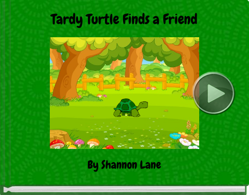 Book titled 'Tardy Turtle Finds a Friend'