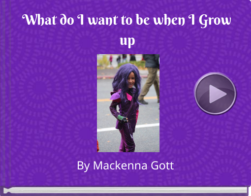 Book titled 'What do I want to be when I Grow up'
