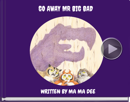 Book titled 'GO AWAY MR BIG BAD'