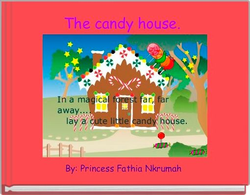 The candy house.