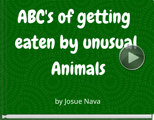 Book titled 'ABC's of getting eaten by unusual Animals'