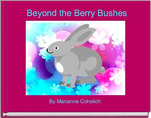 Beyond the Berry Bushes