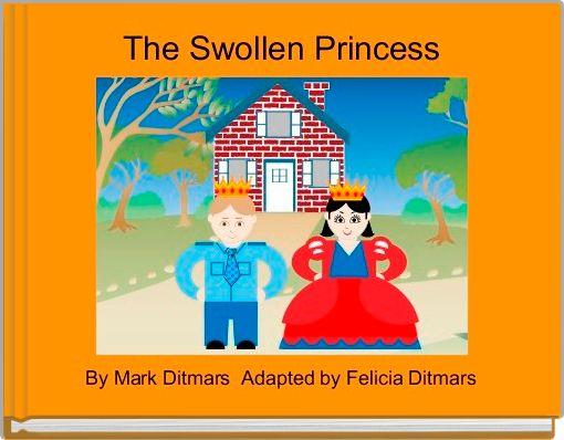 The Swollen Princess