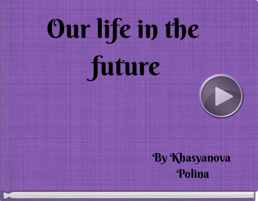 Book titled 'Our life in the future'