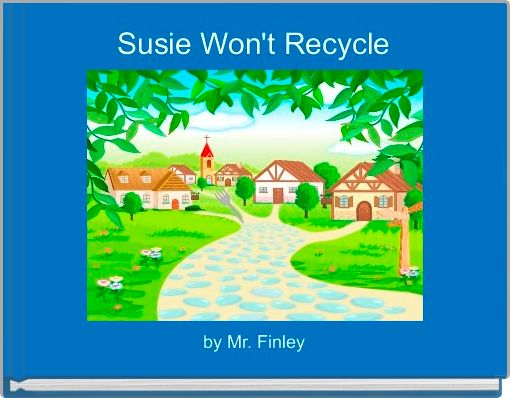 Susie Won't Recycle