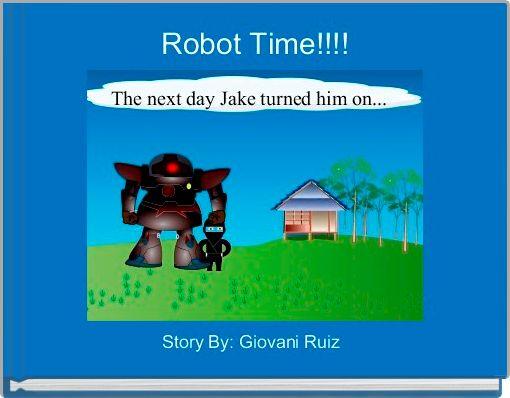 Robot Time!!!!