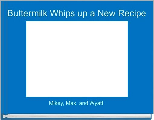 Buttermilk Whips up a New Recipe