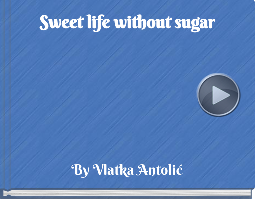 Book titled 'Sweet life without sugar'