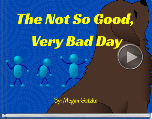 Book titled 'The Not So Good, Very Bad Day'