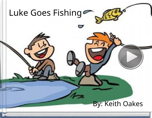 Book titled 'Luke Goes Fishing'