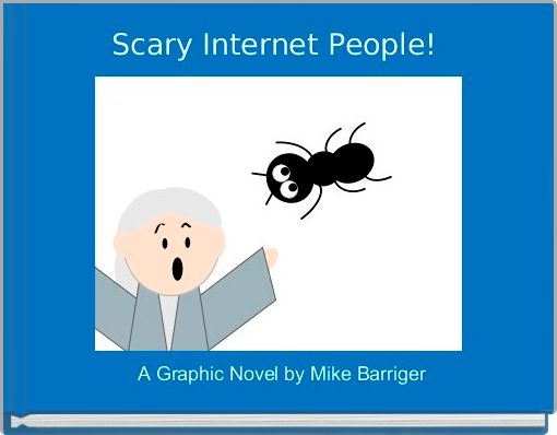 Scary Internet People!