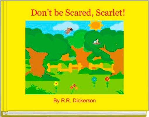 Don't be Scared, Scarlet!