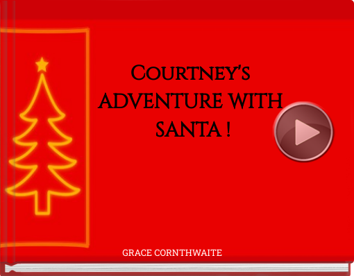 Book titled 'Courtney's ADVENTURE WITH SANTA !'