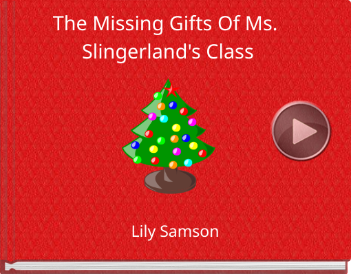Book titled 'The Missing Gifts Of Ms. Slingerland's Class'