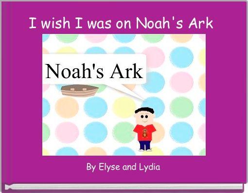I wish I was on Noah's Ark