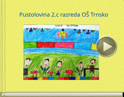 Book titled 'Pustolovina 2.c razreda OŠ Trnsko'