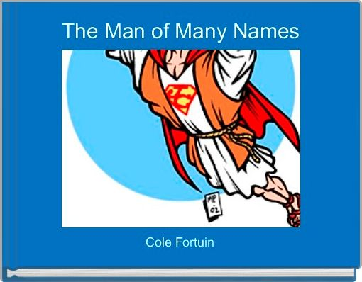The Man of Many Names