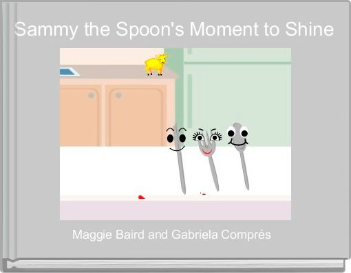 Sammy the Spoon's Moment to Shine
