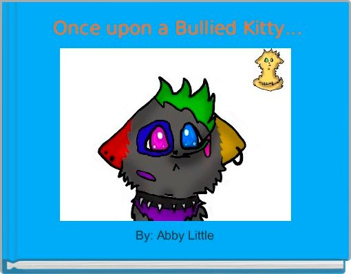 Once upon a Bullied Kitty...