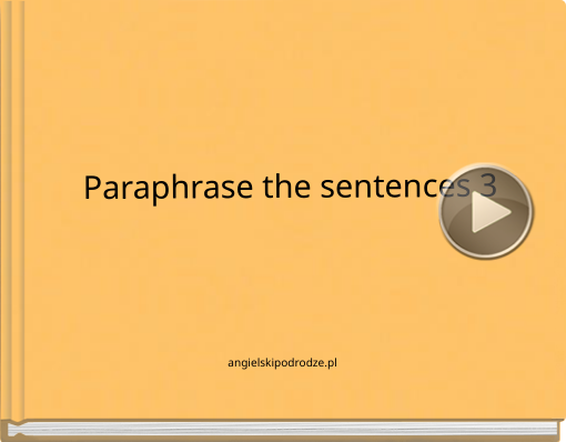 Book titled 'Paraphrase the sentences 3'