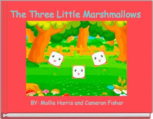 The Three Little Marshmallows