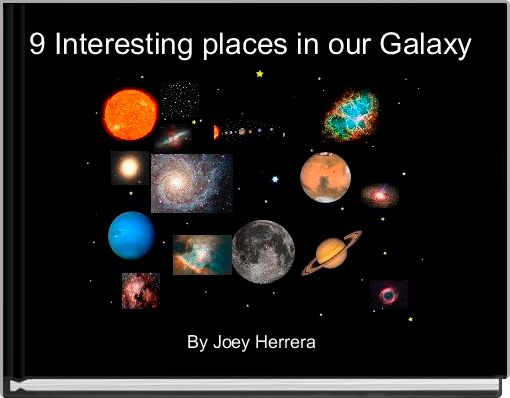 9 Interesting places in our Galaxy