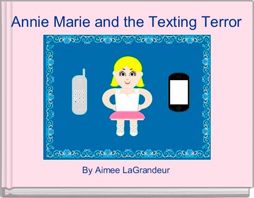 Annie Marie and the Texting Terror