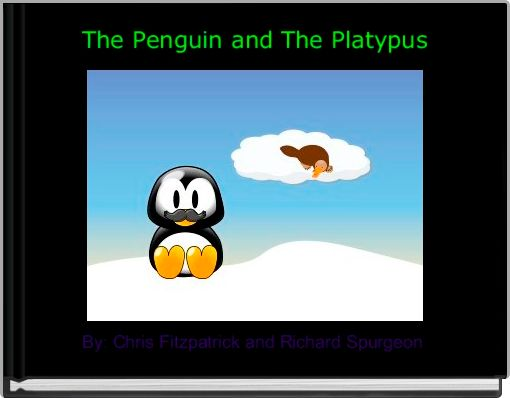 The Penguin and The Platypus