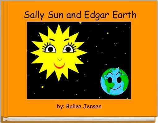 Sally Sun and Edgar Earth