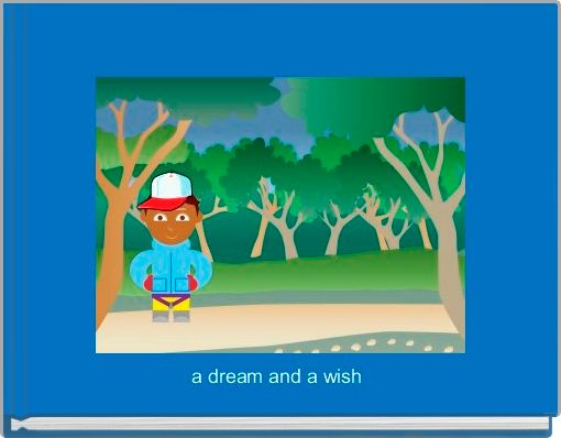 a dream and a wish