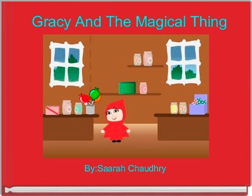 Gracy And The Magical Thing