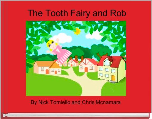 The Tooth Fairy and Rob