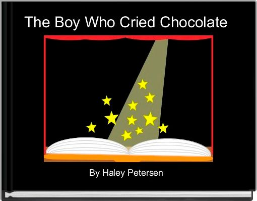 The Boy Who Cried Chocolate