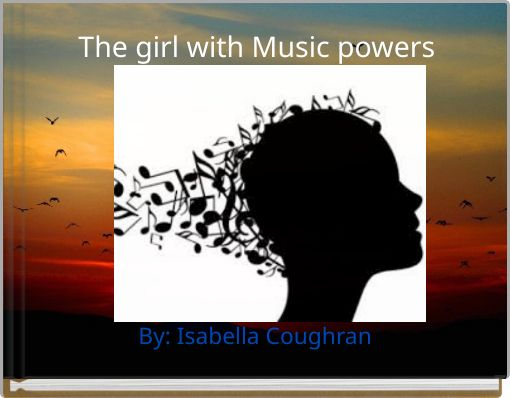 The girl with Music powers