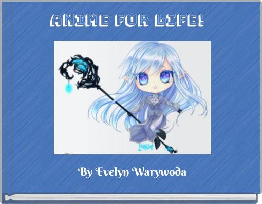 Anime for life!