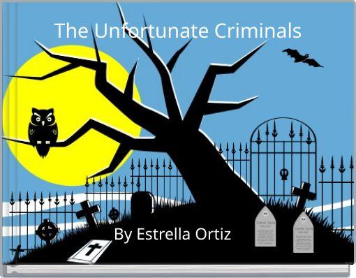 The Unfortunate Criminals