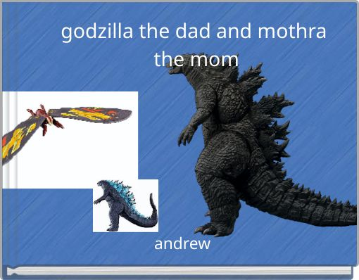 godzilla the dad and mothra the mom