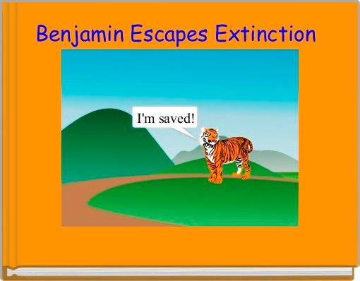 Benjamin Escapes Extinction