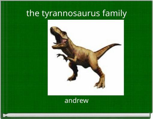 the tyrannosaurus family