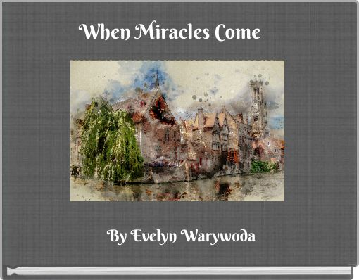 When Miracles Come