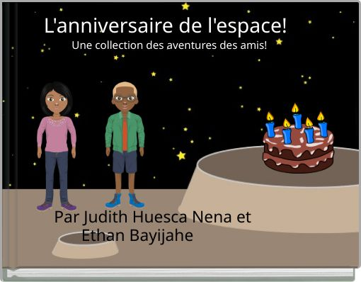 L'anniversaire de l'espace!     Une collection des aventures des amis!