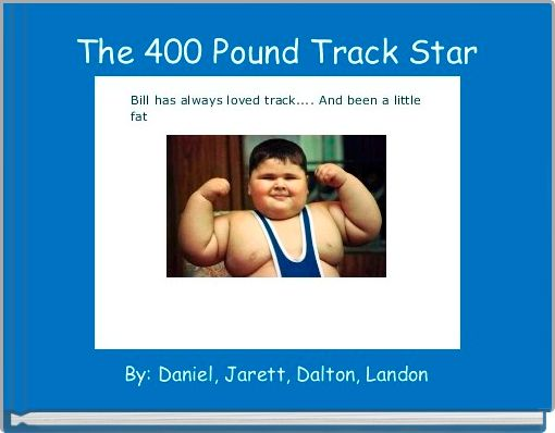 The 400 Pound Track Star