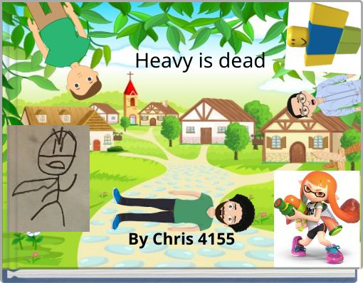Heavy is dead