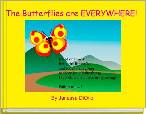 The Butterflies are EVERYWHERE!