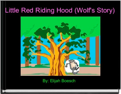 Little Red Riding Hood (Wolf's Story)