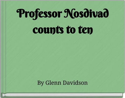 Professor Nosdivadcounts to ten