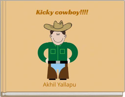 Kicky cowboy!!!!