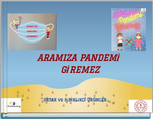 ARAMIZA PANDEMİ GİREMEZ